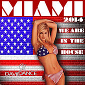 Miami 2014 - We Are in the House by Various Artists
