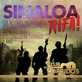 Sinaloa Rifa! Los Alegres del Barranco, Gerardo Ortiz, Alfredito Olivas, Los Canelos de Durango y Mas . . . Presentado por Club Corridos by Various Artists