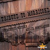 Tribute to Morricone (Spaghetti Western Killer Compilation) by Various Artists