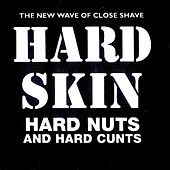 Hard Nuts and Hard Cunts by Hard Skin