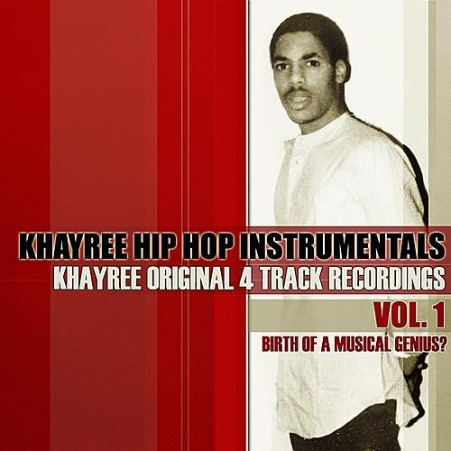 Original 4-Track Recordings Vol. 1: Birth Of A Musical Genius? by Khayree