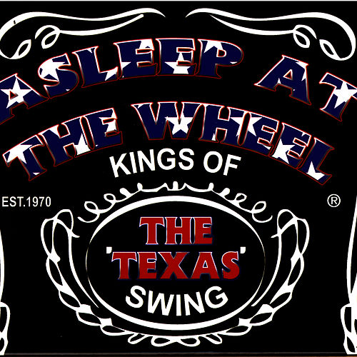 Kings Of The Texas Swing - Live by Asleep at the Wheel