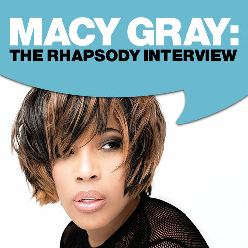 Macy Gray: The Rhapsody Interview by Macy Gray