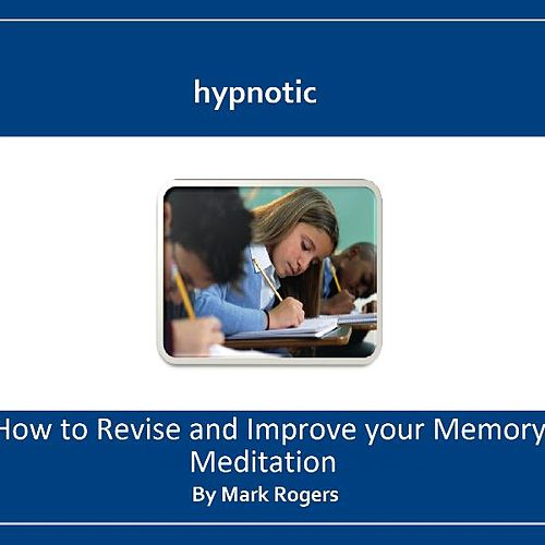 Hypnotic How to Revise and Improve Your Memory Meditation by Mark Rogers