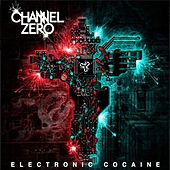 Electronic Cocaine by Channel Zero