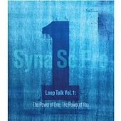 Loop Talk Vol. 1: The Power of One; the Power of You by Syna So Pro
