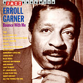Bounce With Me by Errol Garner