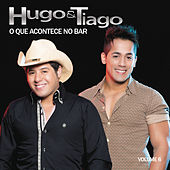 O Que Acontece no Bar, Vol. 6 by Hugo & Tiago