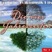 Deutsche Volksmusik Hits - Die vier Jahreszeiten, Vol. 4 by Various Artists