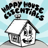 Happy House Essentials by Various Artists