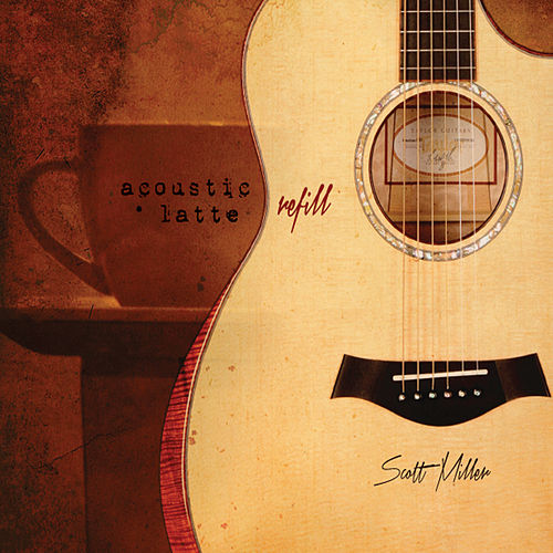 Acoustic Latte (Refill) by Scott Miller