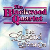 The Legend Lives On by Blackwood Brothers Quartet
