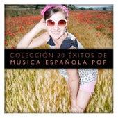 Colección 20 Éxitos de Música Española Pop by Various Artists