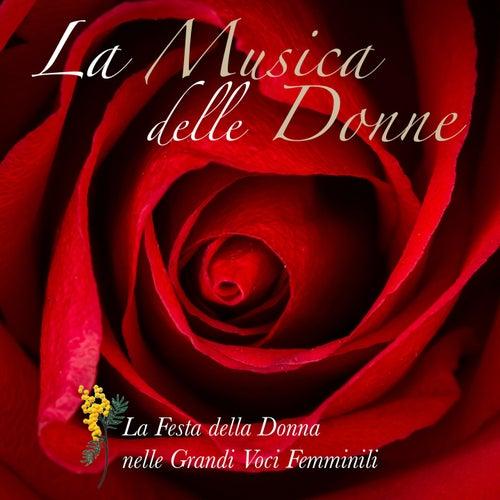 La musica delle donne (La festa della donna nelle grandi vocifemminili) by Various Artists