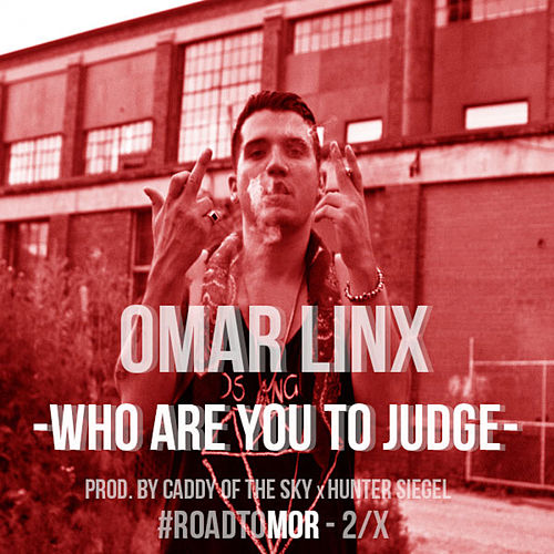 Who Are You to Judge by Omar LinX