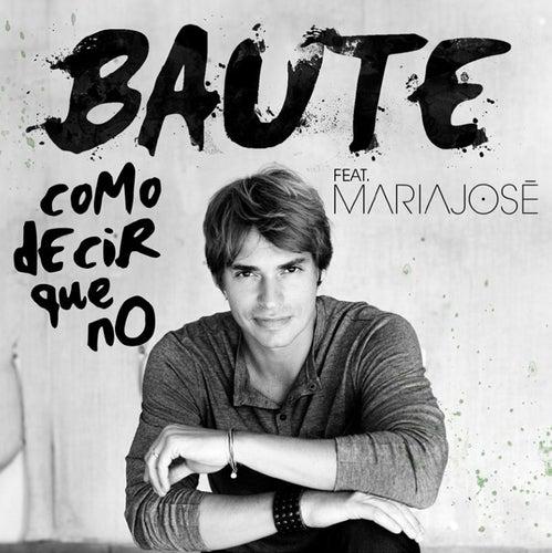 Como decir que no (feat. María José) by Carlos Baute