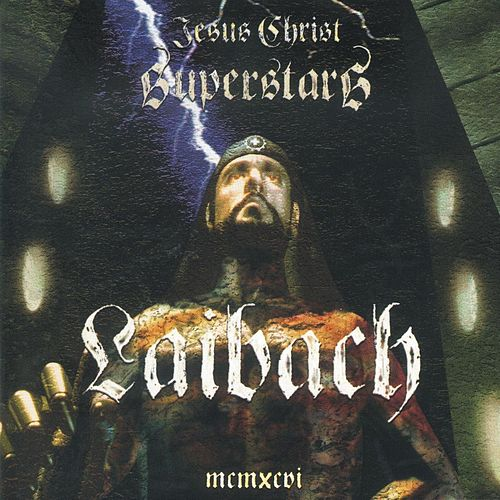 Jesus Christ Superstar by Laibach
