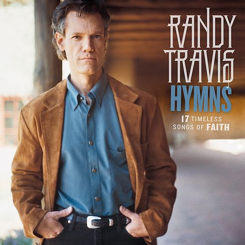 Hymns: 17 Timeless Songs Of Faith von Randy Travis