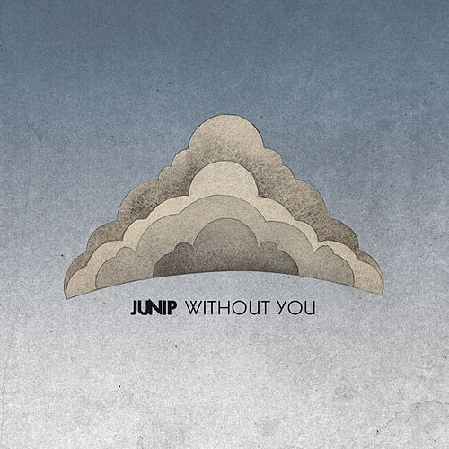 Without You by Junip