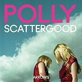 Arrows by Polly Scattergood