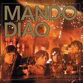 Hurricane Bar by Mando Diao