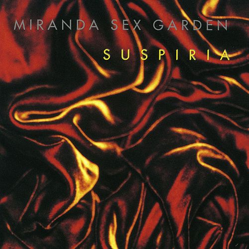 Suspiria by Miranda Sex Garden