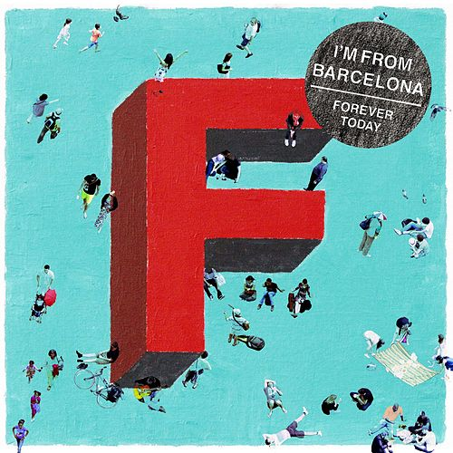 Forever Today by I'm From Barcelona