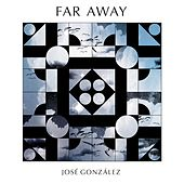 Far Away by José González