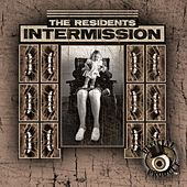Intermission (Mole Trilogy) by The Residents