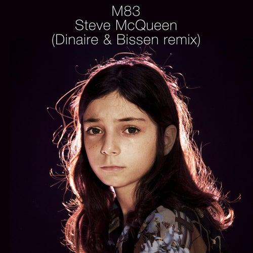 Steve McQueen (Dinaire & Bissen Remix) by M83