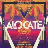 Alócate by Alexis Y Fido