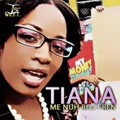 Me Nuh Beg Fren by Tiana