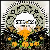 Bullet by Seedless