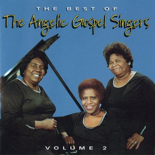 The Best Of The Angelic Gospel Singers, Volume 2 by Angelic Gospel Singers