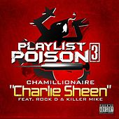 Charlie Sheen (feat. Rock D & Killer Mike) by Chamillionaire