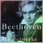 Beethoven - Meisterwerke by Various Artists