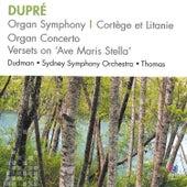 Dupré: Organ Symphony, Cortège et Litanie, Organ Concerto, Versets on