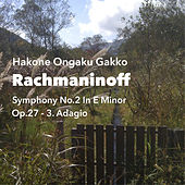 Rachmaninoff: Symphony No.2 in E Minor, Op.27, III. Adagio by Hakone Ongaku Gakko