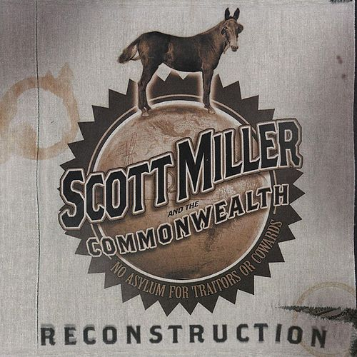 Reconstruction by Scott Miller & The Commonwealth