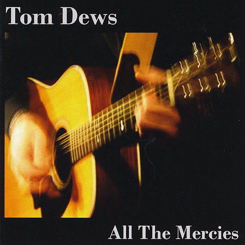 All the Mercies by Tom Dews