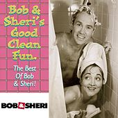 Bob & Sheri's Good Clean Fun by Bob & Sheri