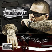 Get Money Stay True von Paul Wall