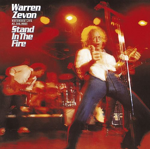 Stand In The Fire by Warren Zevon