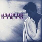Si tu me miras Edicion 2006 by Alejandro Sanz