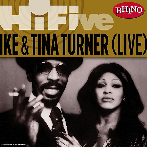 Rhino Hi-Five: Ike & Tina Turner [Live] by Ike and Tina Turner