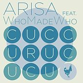Cuccurucucu (feat. WhoMadeWho) by Arisa