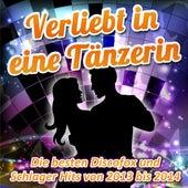 Verliebt in eine Tänzerin - Die besten Discofox und Schlager Hits von 2013 bis 2014 by Various Artists