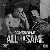 All tha Same by Lone Wolf