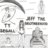 JEFF the Brotherhood / Ty Segall Split by JEFF The Brotherhood
