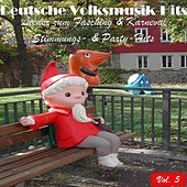 Deutsche Volksmusik Hits - Lieder zum Fasching & Karneval: Stimmungs- & Party-Hits, Vol. 5 by Various Artists